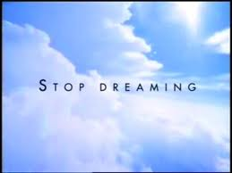Stop Dreaming 1